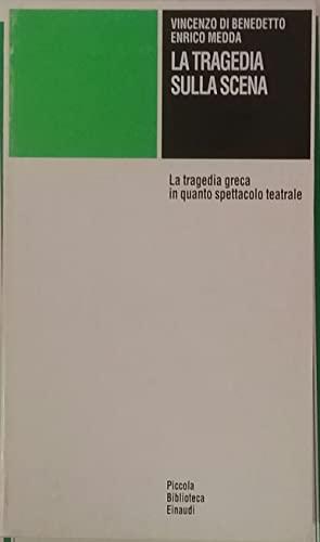 9788806137779: La tragedia sulla scena: La tragedia greca in quanto spettacolo teatrale (Piccola biblioteca Einaudi) (Italian Edition)
