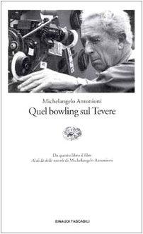 Quel bowling sul Tevere: Antonioni, Michelangelo