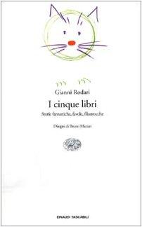 9788806138943: I cinque libri. Storie fantastiche, favole, filastrocche di Gianni Rodari