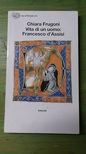 9788806138950: Vita di un uomo: Francesco d'Assisi (Gli struzzi)