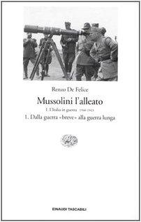 9788806140311: Mussolini l'alleato. L' Italia in guerra (1940-1943). Dalla guerra «breve» alla guerra lunga (Vol. 1/1)