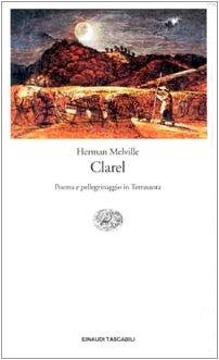 9788806143152: Clarel. Poema e pellegrinaggio in Terrasanta