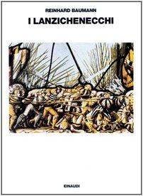 9788806143985: I Lanzichenecchi. La loro storia e cultura dal tardo Medioevo alla guerra dei Trent'anni