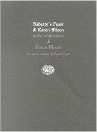 9788806144043: Babette's feast-Babette's gaestebud-Il pranzo di Babette (Scritt. trad. da scritt. Serie trilingue)