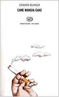 9788806147211: Cane mangia cane (Einaudi. Stile libero)