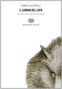 9788806148614: Il giorno del lupo. Una storia dell'ispettore Coliandro (Einaudi. Stile libero)