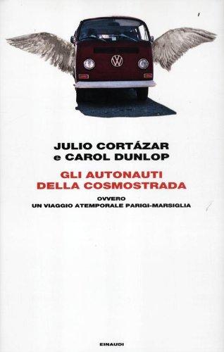 9788806149475: Gli autonauti della cosmostrada ovvero un viaggio atemporale Parigi-Marsiglia