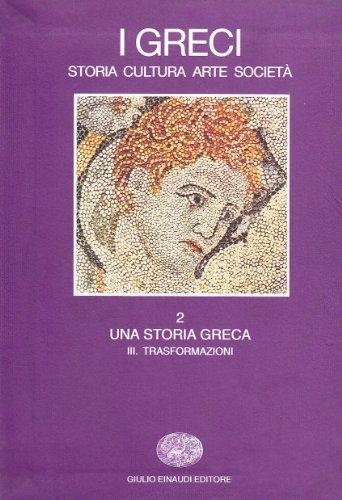 9788806150198: I greci. Storia, arte, cultura e società