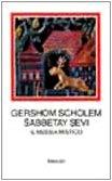9788806150686: Sabbetay Sevi. Il messia mistico. 1626-1676