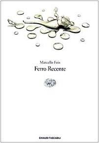 9788806151584: Ferro recente (Letteratura) (Italian Edition)
