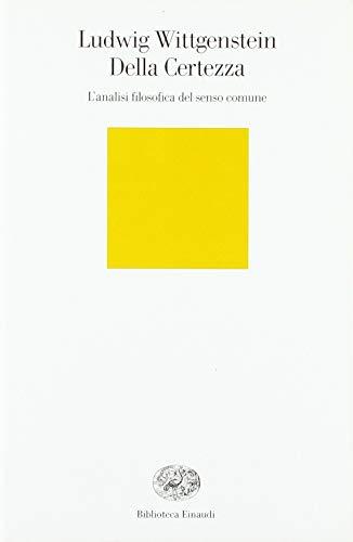 9788806152369: Della certezza. L'analisi filosofica del senso comune (Biblioteca Einaudi)