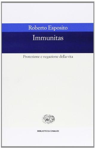 9788806153267: Immunitas. Protezione e negazione della vita (Biblioteca Einaudi)