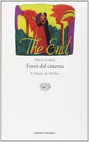 """""""Fuori dal cinema. Il """"Diario"""" di 100 film. """": Lodoli,Marco."""