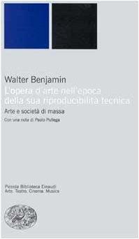 9788806154431: L'opera d'arte nell'epoca della sua riproducibilità tecnica (Piccola biblioteca Einaudi. Nuova serie)