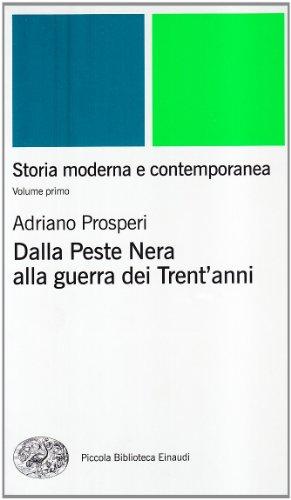9788806154721: Storia moderna e contemporanea. Dalla peste nera alla Guerra dei trent'Anni (Vol. 1)