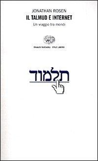 Il Talmud e Internet. Un viaggio tra: n/a