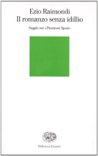 9788806155889: Il romanzo senza idillio. Saggio sui Promessi sposi