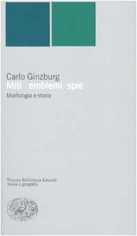 9788806157388: Miti, emblemi e spie. Morfologia e storia (Piccola biblioteca Einaudi. Nuova serie)