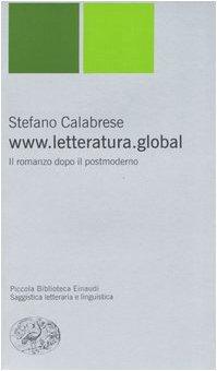 www.letteratura.global. Il romanzo dopo il postmoderno (8806159348) by [???]