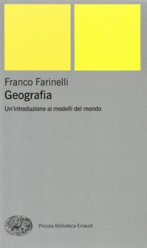 9788806160203: Geografia. Un'introduzione ai modelli del mondo