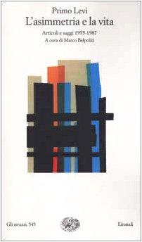 9788806160500: L'asimmetria e la vita. Articoli e saggi 1955-1987 (Gli struzzi)