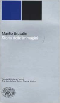 9788806162627: Storia delle immagini (Piccola biblioteca Einaudi. Nuova serie)