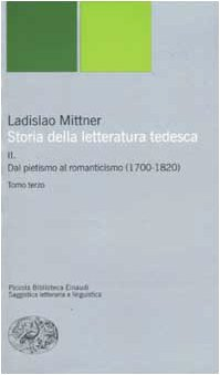 9788806163136: Storia della letteratura tedesca: II. Dal pietismo al romanticismo (1700-1820). (Tre tomi)