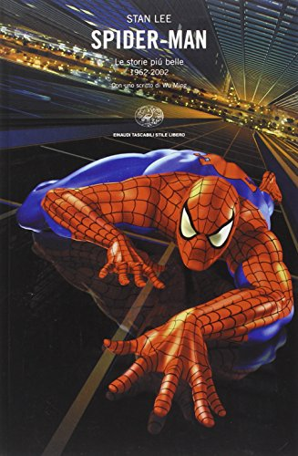 9788806163525: Spider-Man. Le storie più belle 1962-2002. Con uno scritto di Wu Ming