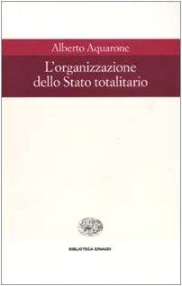 9788806165222: L'organizzazione dello Stato totalitario