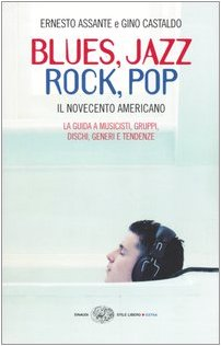 9788806167110: Blues, Jazz, Rock, Pop. Il Novecento americano (Einaudi. Stile libero)