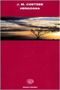 Vergogna (Einaudi tascabili): J. M. Coetzee