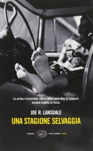 Una stagione selvaggia (Einaudi. Stile libero. Noir) - Joe R. Lansdale