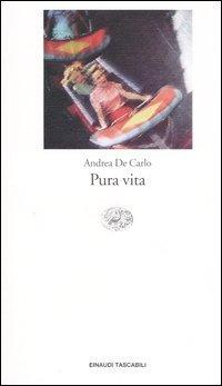 Pura Vita (Italian Edition): De Carlo, Andrea