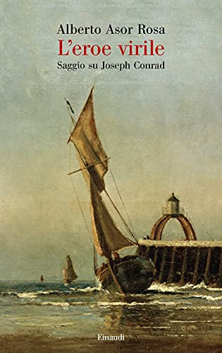 9788806171643: L'eroe virile. Saggio su Joseph Conrad