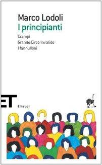 I principianti-Crampi-Grande circo invalido-I fannulloni: Marco Lodoli
