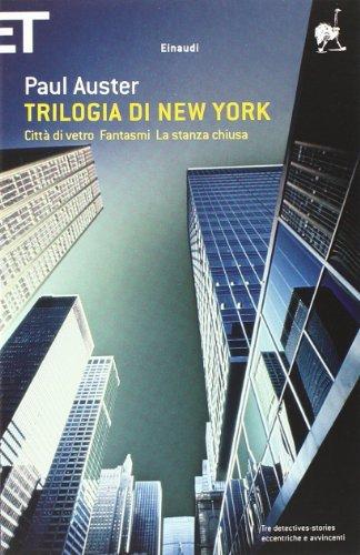 Trilogia di New York: Città di vetro. Fantasmi. La stanza chiusa (Super ET) (Italian Edition)