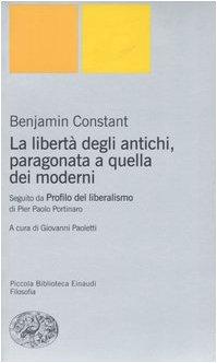 9788806173975: La libertà degli antichi, paragonata a quella dei moderni. Con il saggio «Profilo del liberalismo» di Pier Paolo Portinaro