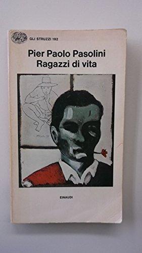 Ragazzi di vita (Gli struzzi): Pasolini, P. Paolo