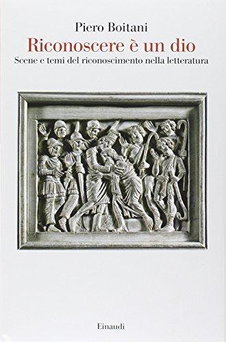 9788806175351: Riconoscere è un dio. Scene e temi del riconoscimento nella letteratura (Saggi)