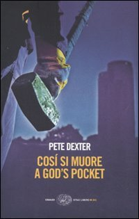 Cosi' si muore a God's pocket (8806176250) by Pete Dexter