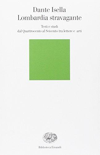 9788806176617: Lombardia stravagante. Testi e studi dal Quattrocento al Seicento tra lettere e arti