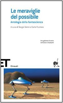 Le meraviglie del possibile. Antologia della fantascienza (Einaudi tascabili. Scrittori)