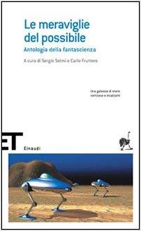 9788806177263: Le meraviglie del possibile. Antologia della fantascienza (Einaudi tascabili. Scrittori)