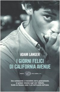 I giorni felici di California avenue (8806178032) by Adam Langer