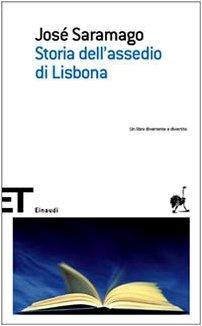 Storia dell'assedio di Lisbona - Josà Saramago