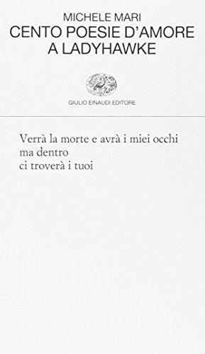 Cento poesie d'amore a Ladyhawk - Mari, Michele