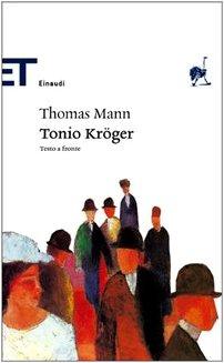 9788806181666: Tonio Kröger. Testo tedesco a fronte (Einaudi tascabili. Scrittori)