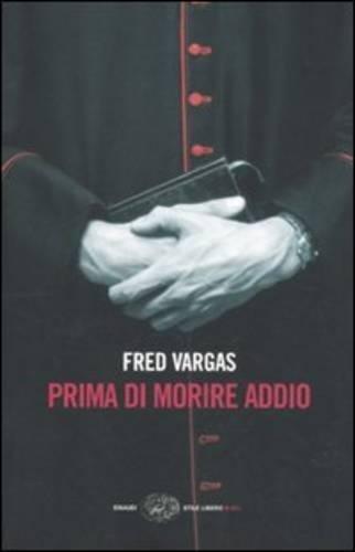 Prima DI Morire Addio (Italian Edition) (8806182323) by Vargas, Fred