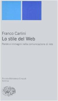 9788806182564: Lo stile del Web. Parole e immagini nella comunicazione di rete