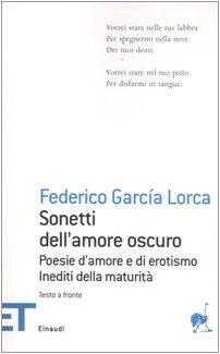 Sonetti dell'amore oscuro. Poesie d'amore e di: Federico Garc?a Lorca